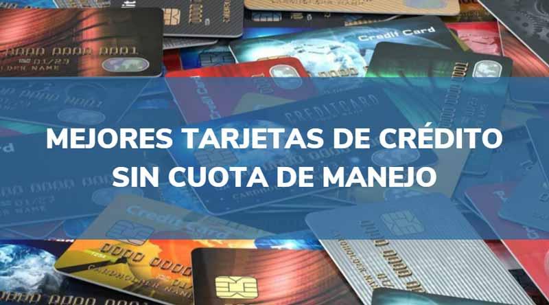 tarjeta de crédito sin cuota de manejo